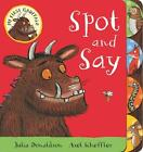 My First Gruffalo: Spot and Say von Julia Donaldson (2015, Gebundene Ausgabe)