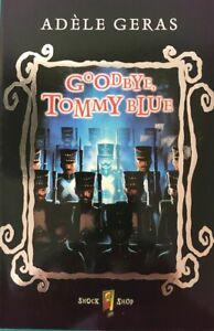 Goodbye-Tommy-Blue-Shock-Shop-By-Adele-Geras-David-Wyatt-Book-New