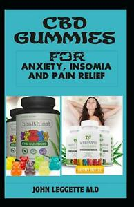 CBD Gummies for Anxiety, Insomia and Pain Relief: The Complete Comprehensive Gui