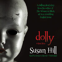 Dolly: A Ghost Story By Susan Hill (2013, Cd, Unabridged, Audiobook)