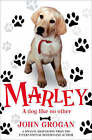 Marley: A Dog Like No Other by John Grogan (Paperback, 2007)