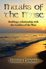 Masks of the Muse: Building a Relationship with the Goddess of the West by Veronica Cummer (Paperback / softback, 2009)