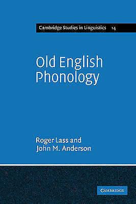 Old English Phonology (Cambridge Studies in Linguistics), Anderson, John M., Las