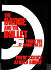 The Badge and the Bullet: Police Use of Deadly Force by Arnold Binder, Peter Scharf (Paperback, 1983)