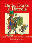 Birds, Boots and Barrels: Game Shooting in the 21st Century by Giles Catchpole (Hardback, 2002)