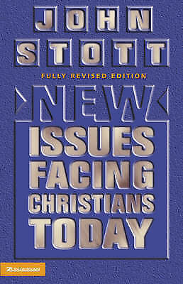 """""""AS NEW"""" New Issues Facing Christians Today: Fully revised edition, Stott, John,"""
