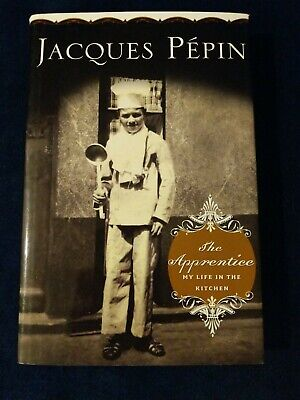 The Apprentice Jacques Pepin Signed Autographed 2003 Hardcover 1st Ed 1st Print 9780618197378 Ebay