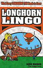 Longhorn Lingo: What Every Longhorn Fan Needs to Know by Barb Wagner (Paperback, 2008)