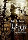 The Sanctity of Hate by Priscilla Royal (CD-Audio, 2012)