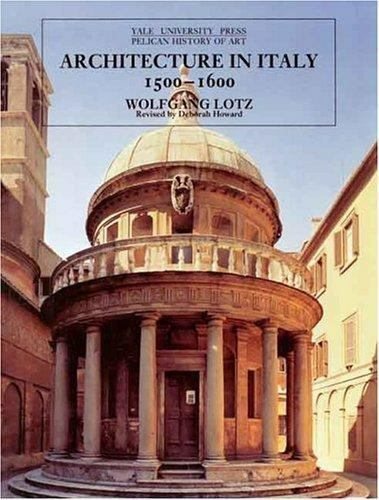 Architecture in Italy 1500-1600 (The Yale University Press Pelican History of Ar