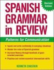 Spanish Grammar in Review: Patterns for Communication by K. Chastain (Paperback, 2003)