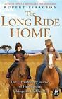 The Long Ride Home: The Extraordinary Journey of Healing That Changed a Child's Life by Rupert Isaacson (Paperback / softback, 2016)