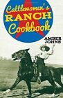 Cattlewomen's Ranch Cookbook by Amber Johns (Paperback, 2015)