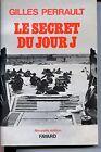 LE SECRET DU JOUR J - Gilles Perrault 1994