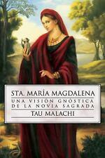 Sta. María Magdalena : Una Visión Gnóstica de la Novia Sagrada 3 by Tau...