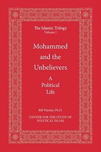 Mohammed-and-the-Unbelievers-The-Sira-a-Political-Biography-Volume-1-The-Isl