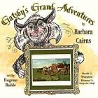 Gatsby's Grand Adventures: Book 1 Winslow Homer's Snap the Whip by Barbara Cairns (Paperback / softback, 2012)