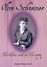 Olive Schreiner: The Other Side of the Moon by Parker Lewis, Heather