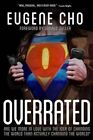 Overrated: Are We More in Love with the Idea of Changing the World Than Actually Changing the World? by Eugene Cho (Paperback / softback, 2014)