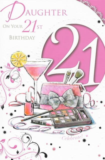 21ST DAUGHTER BIRTHDAY CARDMAKE UPXPRESS YOURSELFCELEBRITY