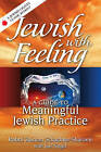 Jewish With Feeling: A Guide to Meaningful Jewish Practice by Joel Segel, Zalman Schachter-Shalomi (Paperback, 2013)