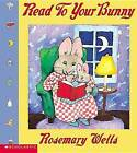 Read to Your Bunny by Rosemary Wells (Paperback)
