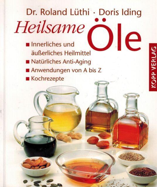 TASCHENBUCH - Heilsame Öle von Dr. Roland Lüthi & Doris Iding