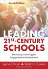 Leading 21st-Century Schools : Harnessing Technology for Engagement and Achievement by Barbara B. Levin and Lynne Schrum (2015, Paperback)