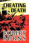 Cheating Death by Robert Burns (Hardback, 2012)