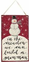 Primitive in The Meadow We Can Build A Snowman Wood Sign 14 T