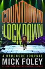 Countdown to Lockdown : A Hardcore Journal by Mick Foley (2010, Hardcover)