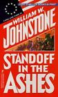 Standoff in the Ashes by William Johnstone and Kensington Publishing Corporation Staff (1999, Paperback)