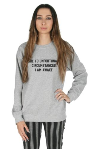 je suis éveillée sweater top pull sweat-shirt funny Due aux malheureux circonstances