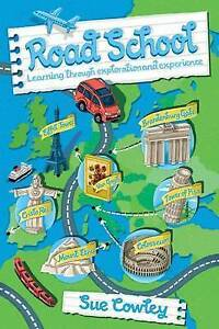 Road School: Learning Through Exploration and Experience by Sue Cowley