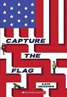 Capture the Flag by Kate Messner (Paperback / softback, 2013)