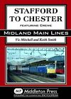 Stafford to Chester: Featuring Crewe by Vic Mitchell, Prof. Keith Smith (Hardback, 2012)