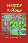 Words and Images (Softcover) by Marcia Muth (Paperback / softback, 2004)