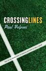 Crossing Lines by Paul Volponi (Hardback, 2011)