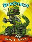 Dinotrux by Chris Gall (Hardback, 2009)