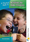 A Practical Guide to Activities for Older Children by Miranda Walker (Paperback, 2009)