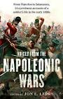 Voices from the Napoleonic Wars: From Waterloo to Salamanca, 14 Eyewitness Accounts of a Soldier's Life in the Early 1800s by Jon E. Lewis (Paperback, 2015)