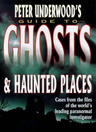 Peter Underwood's Guide to Ghosts and Haunted Places By Peter U .9780749918002
