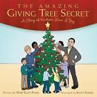 The Amazing Giving Tree Secret: A Story of Kindness, Love, & Joy by Mary Ellen Fimbel (Paperback / softback, 2015)