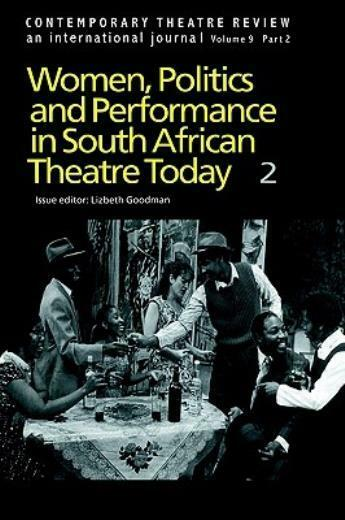 Women, Politics And Performance In South African Theatre Today: Volume 2