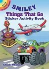Smiley Things That Go Sticker Activity Book by Chuck Whelon (Paperback, 2014)