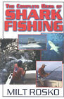 The Complete Book of Shark Fishing by Milt Rosko (Paperback, 2003)