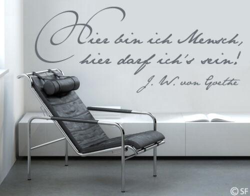 Wandtattoo Goethe Hier bin ich Mensch Sprüche Zitat Wohnzimmer Sticker uss262