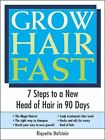 Grow Hair Fast: 7 Steps to a New Head of Hair in 90 Days by Riquette Hofstein (Paperback, 2004)