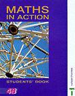 Maths in Action: Bk. 4B by Jim Hunter, Edward C. K. Mullan, Doug Brown, Robin D. Howat, A.G. Robertson, Ken Nisbet, J. L. Hodge (Paperback, 1995)