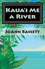Kaua'i Me a River: An Islands of Aloha Mystery by Joann Bassett (Paperback / softback, 2013)
